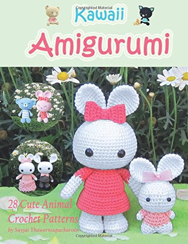 Kawaii Amigurumi: 28 Cute Animal Crochet Patterns by Sayjai Thawornsupacharoen