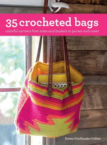 Crochet Bags And Totes : 35 Crocheted Bags: Colourful Carriers from Totes and Baskets to ...