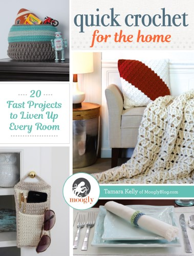 Quick Crochet for the Home by Tamara Kelly of Moogly!
