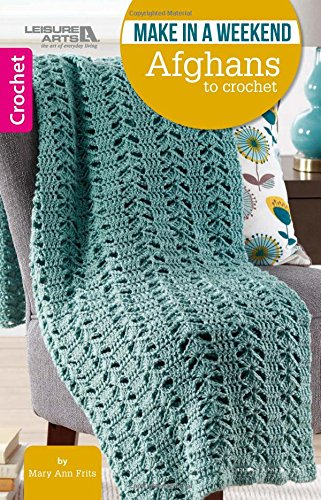 Make in a Weekend - Afghans to Crochet $5.99