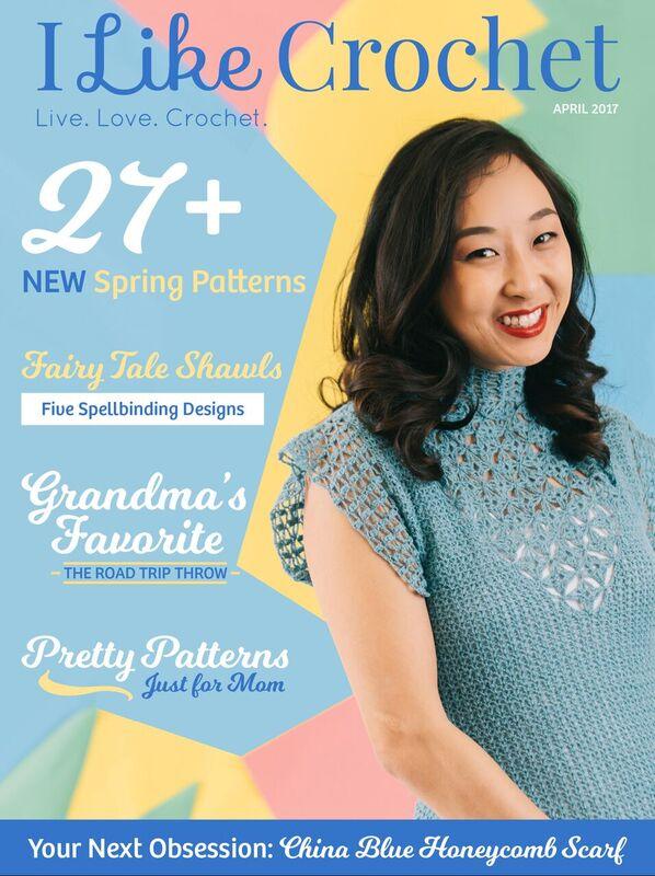 I Like Crochet Digital Subscriptions start at $19.95!