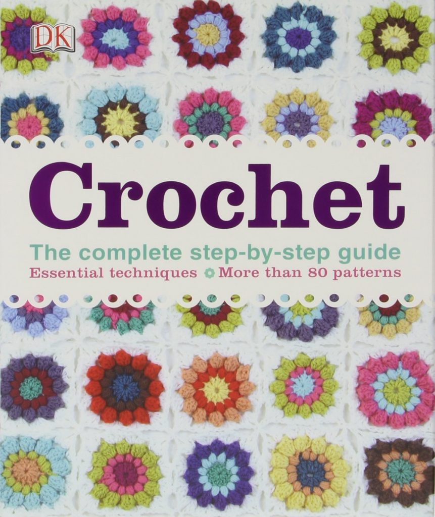 Crochet - The Complete Step-by-Step Guide