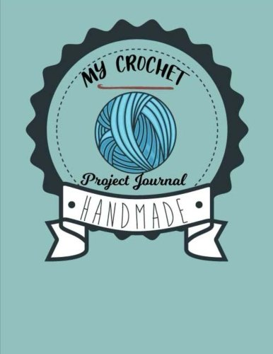 My Crochet Project Journal Handmade