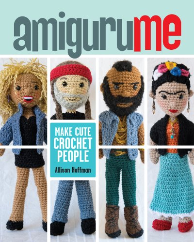 AmiguruME: Make Cute Crochet People by Allison Hoffman