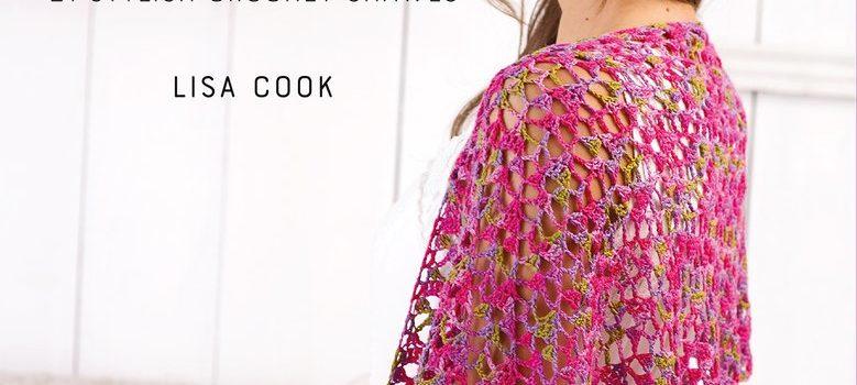 Delicious Crochet Shawls: 21 Stylish Crochet Shawls