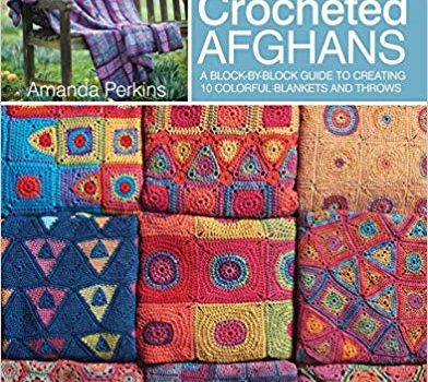 Rainbow Crocheted Afghans: A block-by-block guide to creating 10 colorful blankets and throws by Amanda Perkin
