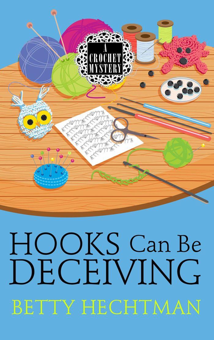 Hooks Can Be Deceiving (A Crochet Mystery)
