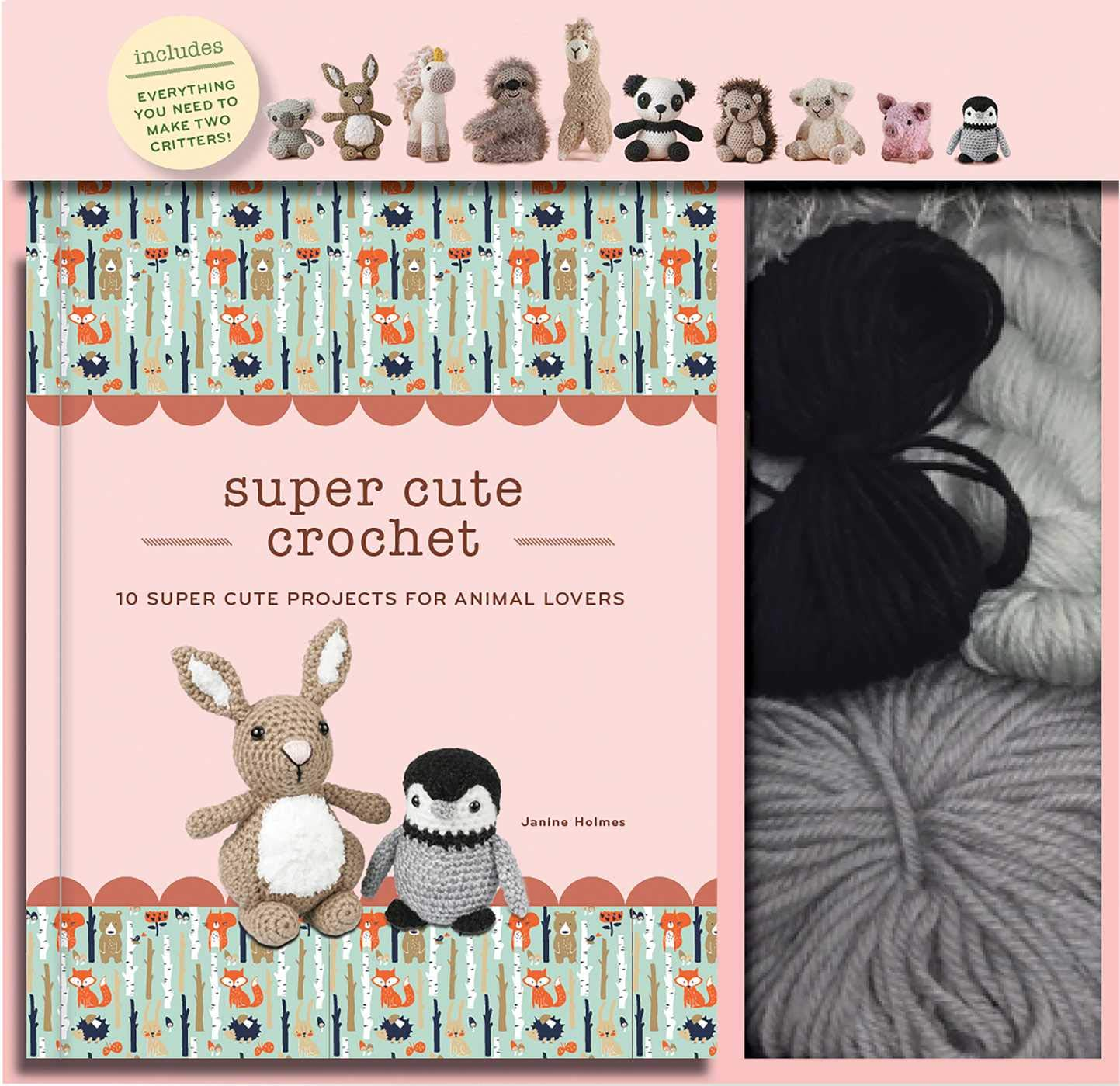 Super Cute Crochet: 10 Super Cute Projects for Animal Lovers by Janine Holmes