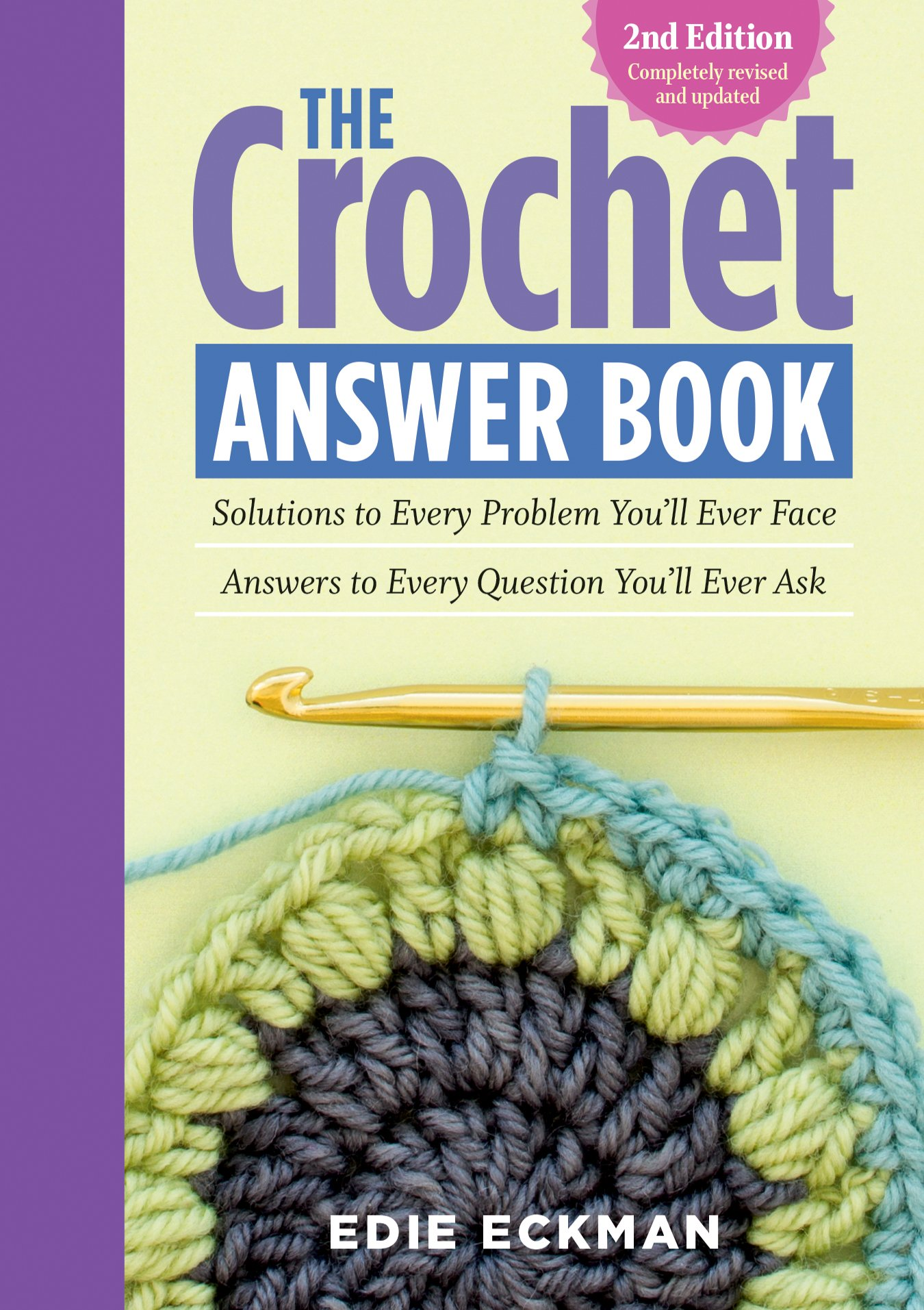 The Crochet Answer Book: Solutions to Every Problem You'll Ever Face; Answers to Every Question You'll Ever Ask Edie Eckman - crochet envy
