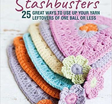Crochet Stashbusters: 25 great ways to use up your yarn leftovers of one ball or less by Nicki Trench