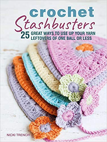Crochet Stashbusters: 25 great ways to use up your yarn leftovers of one ball or less by Nicki Trench - crochet envy